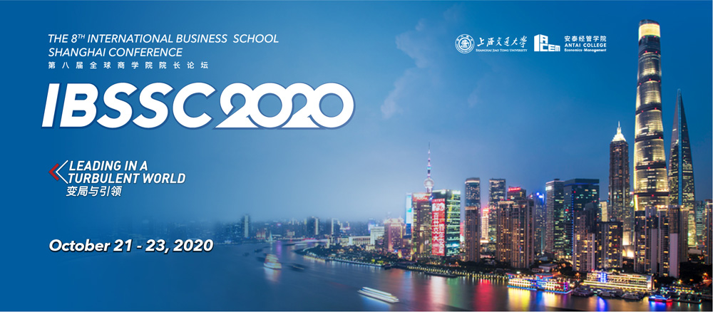 The 8th International Business School Shanghai Conference 2020-Antai business college